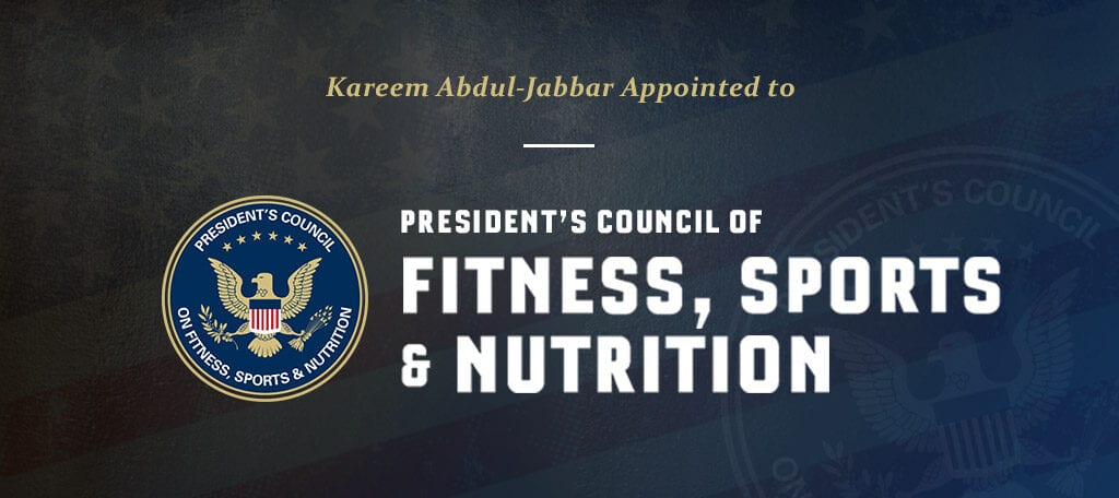 Congratulations to kareem for his appointment as a member on president's council on fitness, sports, and nutrition by president obama
