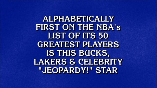 """Kareem was a clue for """"nba greats"""" on jeopardy!"""